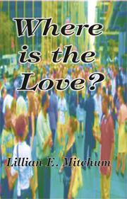 Cover of: Where is the Love? | Lillian E. Mitchum
