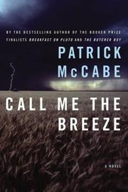 Cover of: Call me the breeze | Patrick McCabe