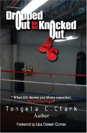 Cover of: Dropped Out But Not Knocked Out | Tongela Clark