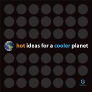 Cover of: Hot Ideas for a Cooler Planet | Wendy Abrams