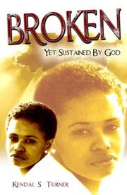 Cover of: Broken Yet Sustained By God | Kendal S. Turner