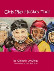 Cover of: Girls Play Hockey Too! by Kimberly Jo Simac
