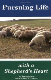 Pursuing Life with a Shepherd's Heart by Ken Johnson, Robert J. Tamasy