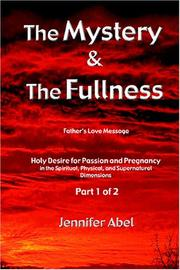 Cover of: The Mystery and The Fullness, Part One | Jennifer Abel