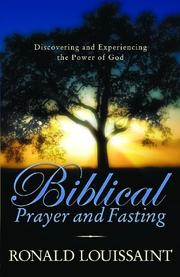 Cover of: Biblical Prayer and Fasting | Ronald Loussaint