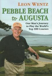 Cover of: Pebble Beach to Augusta | Leon Wentz