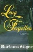 Cover of: Long Forgotten | Barbara Stiger