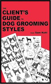 Cover of: The Client's Guide to Dog Grooming Styles by Sam Kohl