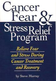Cover of: Cancer Fear and Stress Relief Program for Cancer  Treatment and Recovery (1 book, 9 CDs, 1 DVD)