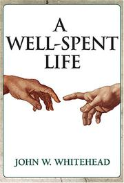 Cover of: A Well-Spent Life | John W. Whitehead