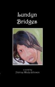 Cover of: Lundyn Bridges | Patrice Wade Johnson