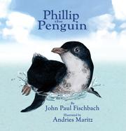 Cover of: Phillip the Penguin | John Paul Fischbach
