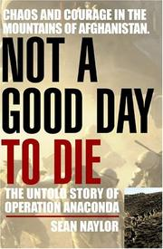 Cover of: Not a Good Day to Die | Sean Naylor