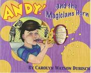 Cover of: Andy! And The Magician's Horn by Carolyn Watson Dubisch