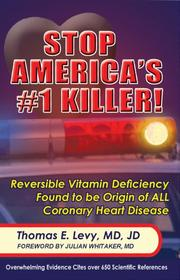 Stop America's #1 Killer! by Thomas E. Levy