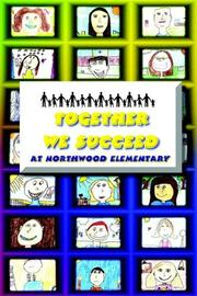 Cover of: Together We Succeed | Northwood Elementary Students