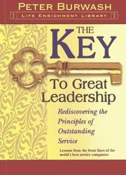 Cover of: The Key to Great Leadership | Peter Burwash