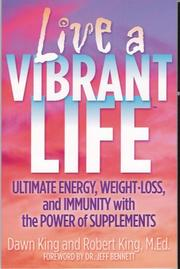 Cover of: Live a Vibrant Life | Dawn King and Robert King