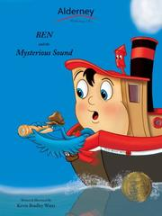 Cover of: Ben and the Mysterious Sound (Hardcover Collector Edition) | Kevin Bradley Watts