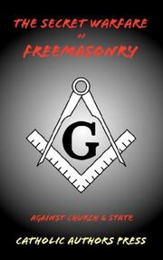 Cover of: The Secret Warfare of Freemasonry Against Church and State