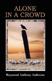 Cover of: Alone In A Crowd | Raymond Anderson