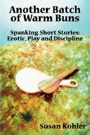 Cover of: Another Batch of Warm Buns: Spanking short stories | Susan Kohler