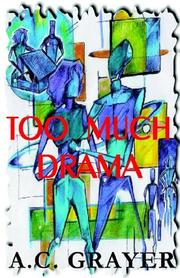 Cover of: Too Much Drama | A.C. Grayer