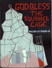 Cover of: God Bless The Squirrel Cage | Nicholas Sarno III