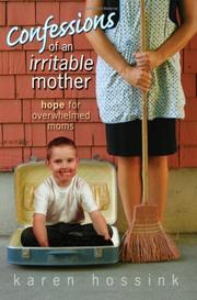 Cover of: Confessions of an Irritable Mother | Karen Hossink