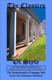The Classics Of Style: The Fundamentals Of Language Style From Our American Craftsmen