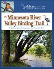 The Minnesota River Valley Birding Trail: A Guide to Great Birding Along the Minnesota River (Audobon Minnesota: An Audobon Birding Guide) by Inc. National Audubon Society