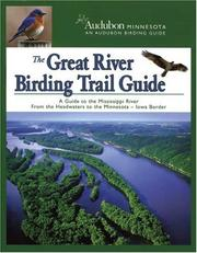 The Great River Birding Trail Guide by Inc. National Audubon Society