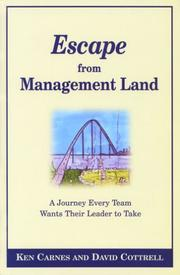 Cover of: Escape From Management Land ... A Journey Every Team Wants Their Leader to Take | David Cottrell and Ken Carnes
