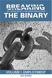 Cover of: Breaking the Binary: Sex, Gender Identity, and Gender Presentation (Volume 1: Employment) | Jen Burke
