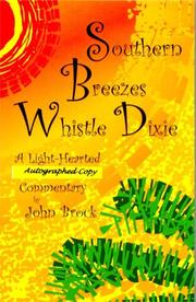 Cover of: Southern Breezes Whistle Dixie (autographed copy) | John Brock