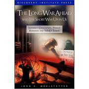 Cover of: The Long War Ahead and the Short War Upon Us | John Wohlstetter
