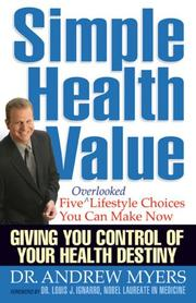 Cover of: Simple Health Value:Five Overlooked Lifestyle Choices You Can Make Now | Andrew Myers