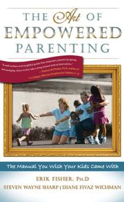 Cover of: The Art of Empowered Parenting | Erik Fisher