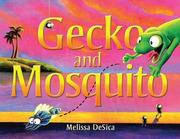 Cover of: Gecko and Mosquito | Melissa Desica