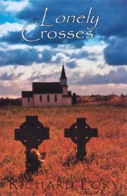 Cover of: the Lonely Crosses | Richard A. Lory