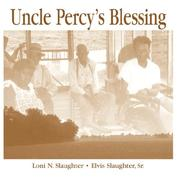 Uncle Percy's Blessing by Loni N. Slaughter, Elvis Slaughter