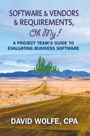 Cover of: Software & Vendors & Requirements, Oh My!  A Project Team