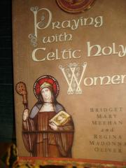 Cover of: Praying with Celtic Holy Women | Bridget Mary Meehan; Regina Madonna Oliver