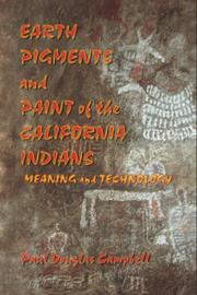 Cover of: Earth Pigments and Paint of the California Indians | Paul Douglas Campbell