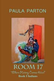 Cover of: Room 17 Where History Comes Alive  Book I--Indians | Paula Parton