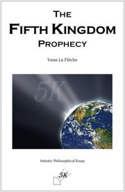 Cover of: The Fifth Kingdom Prophecy | Yann La Fleche