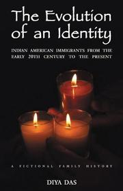Cover of: The Evolution of An Identity: Indian American Immigrants from the Early 20th Century to the Present | Diya Das