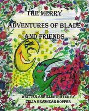 Cover of: The Merry adventures of Blade and friends | Celia Brashear Hopper