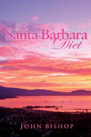 Cover of: The Santa Barbara Diet | John, T. Bishop