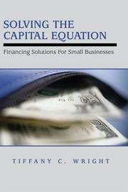 Cover of: Solving the Capital Equation | Tiffany, C Wright